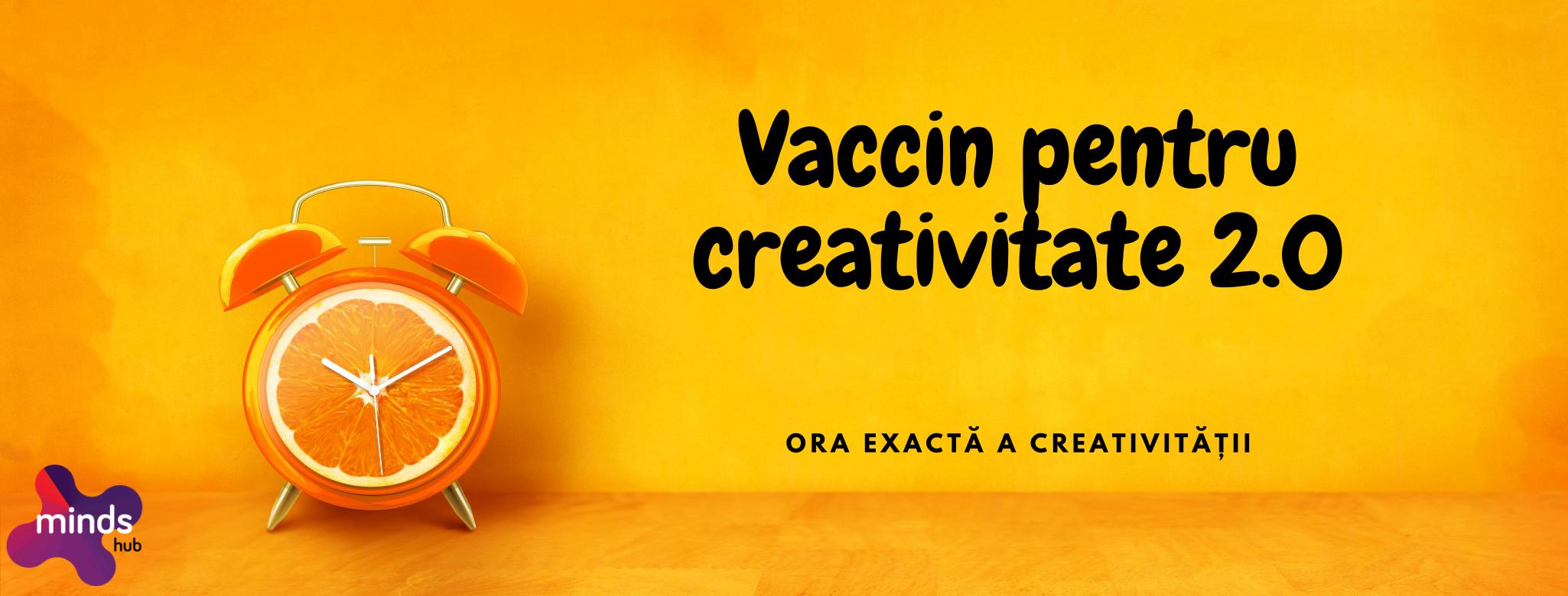 Vaccin pentru creativitate 2.0 – Ora exactă a creativității