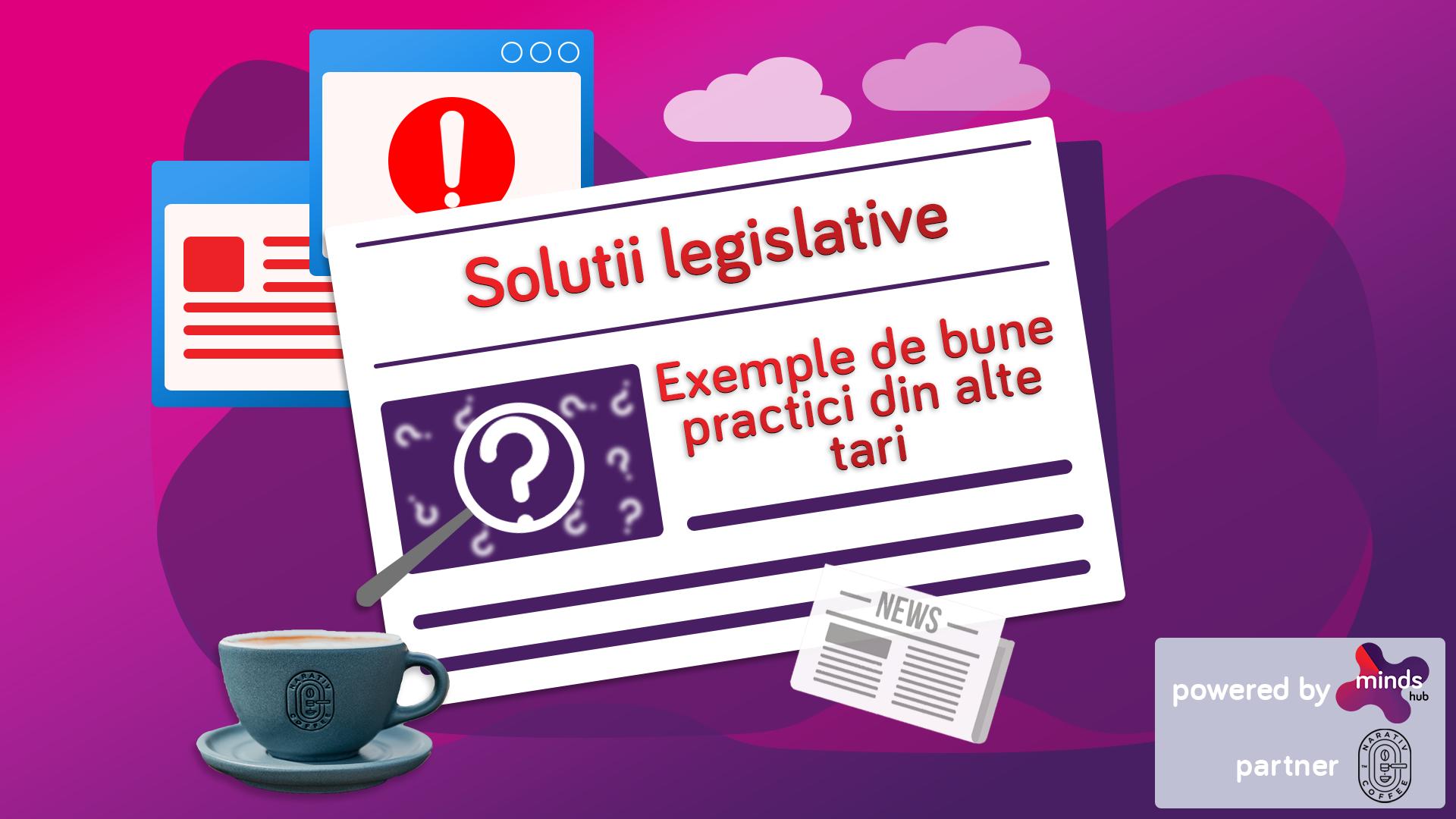 Fake news – Capitolul 4. Soluții legislative – Exemple de bune practici din alte țări