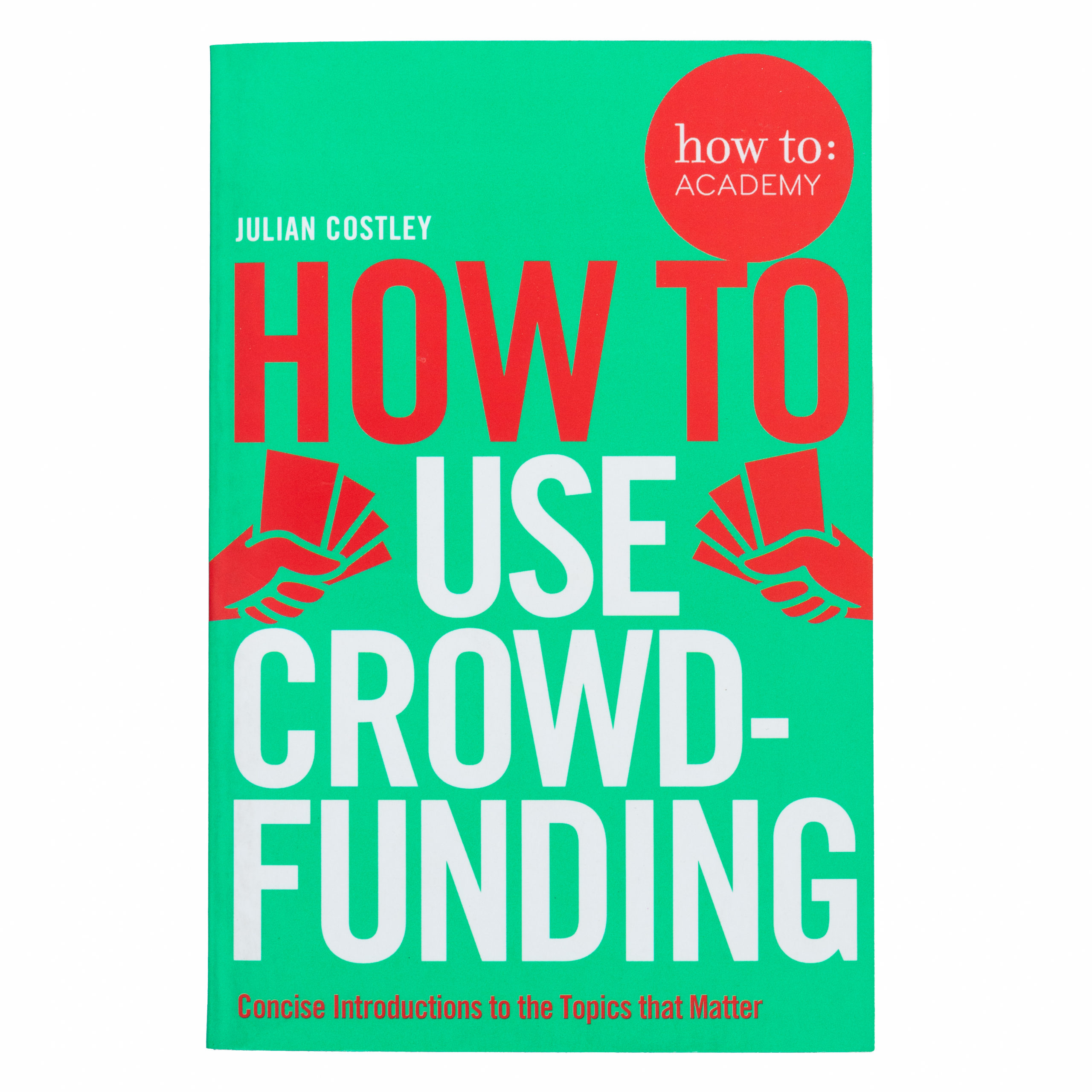 How To Use Crowd-Funding